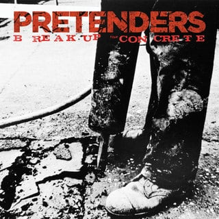 Pretenders Break Up The Concrete.jpg